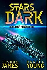 Stars Dark 4: Under Siege Kindle Edition
