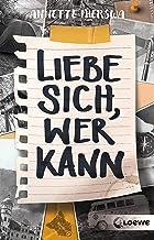 Liebe sich, wer kann: Ermutigendes Jugendbuch über Angststörungen und Panikattacken ab 12 Jahre (German Edition)