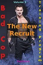 Bad Cop Training Program 2 (Billionaire Gay BDSM Gender Swap Menage Alpha Male Bad Cop Domination): The New Recruit