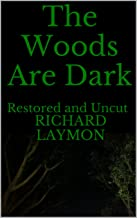 The Woods Are Dark: Restored and Uncut