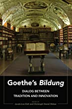 Goethes «Bildung»: Dialog Between Tradition and Innovation