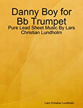 Danny Boy for Bb Trumpet - Pure Lead Sheet Music By Lars Christian Lundholm