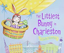The Littlest Bunny in Charleston: An Easter Adventure