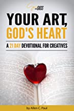 Your Art, God's Heart: A 21 Day Devotional for Creatives