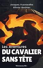Les Aventures du cavalier sans tête: Micronouvelles (French Edition)