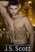 Il Miliardario Svelato ~ Marcus: L'Ossessione del Miliardario Libro 11 (Italian Edition)