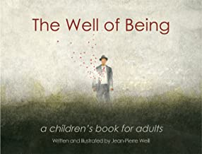 The Well of Being: A Children's Book for Adults
