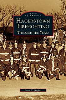 Hagerstown Firefighting: Through the Years
