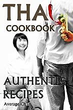 Thai Cookbook: Authentic Recipes (Thai Cookbook By Average Chef)