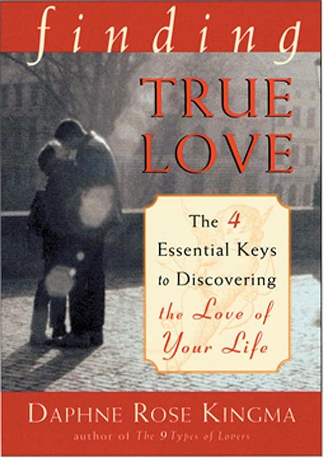 消毒する素晴らしい良い多くの誠実さFinding True Love: The 4 Essential Keys to Discovering the Love of Your Life (Four Essential Keys to Discovering the Love of Your Life) (English Edition)