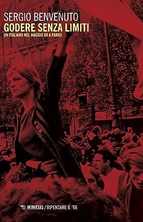 Godere senza limiti: Un italiano nel maggio 68 a Parigi