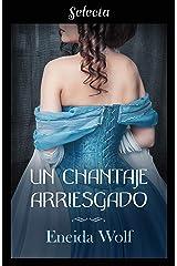 Un chantaje arriesgado (Escándalos de temporada 2) (Spanish Edition) Kindle Edition