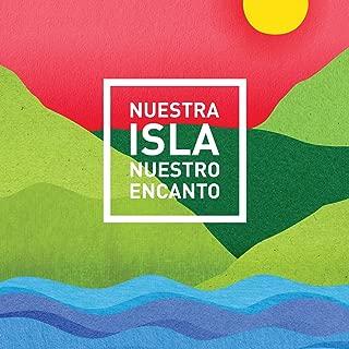 Nuestra Isla, Nuestro Encanto