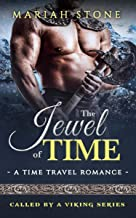 The Jewel of Time: a Time Travel romance: Called by a Viking Series Book 2