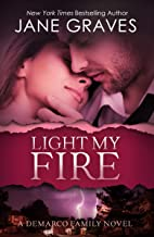 Light my Fire (The DeMarco Family Book 4)