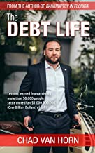 The Debt Life: Lessons learned from assisting more than 50,000 people settle more than $1,000,000,000 (One Billion) dollars of debt