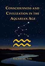 Consciousness and Civilization in the Aquarian Age