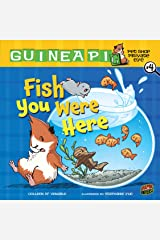 Fish You Were Here: Book 4 (Guinea PIG, Pet Shop Private Eye) Kindle Edition