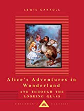 Alice in Wonderland / Alice through the Looking Glass (Everyman's Library Children's Classics)