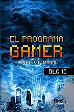 El Programa GAMER - DLC II: Un mundo en llamas (Spanish Edition)