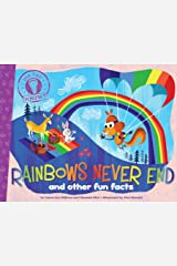 Rainbows Never End: and other fun facts Kindle Edition