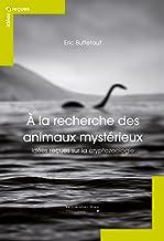 A la recherche des animaux mystérieux: idées reçues sur la cryptozoologie (French Edition)