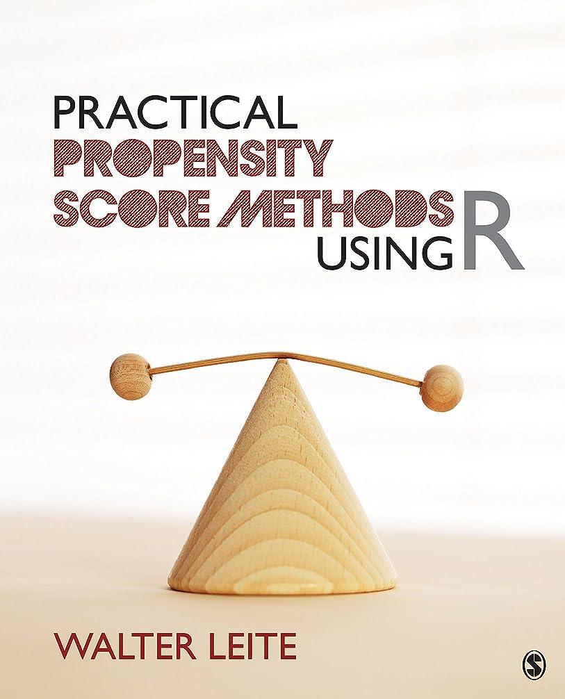 ハッピー横たわる伝えるPractical Propensity Score Methods Using R (English Edition)