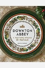 Downton Abbey. Il ricettario ufficiale di Natale. Ediz. a colori Hardcover