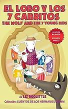 EL LOBO Y LOS SIETE CABRITOS. THE WOLF AND THE 7 YOUNG KIDS. EDICION BILINGÜE: ESPAÑOL INGLES. Un libro para chicos 3-8. U...