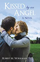 Kissed by an Angel: A Novel