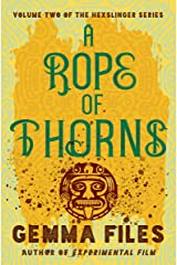A Rope of Thorns (The Hexslinger Series Book 2) Kindle Edition