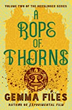 A Rope of Thorns (The Hexslinger Series Book 2)