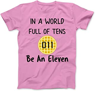In A World Full of Tens Be An Eleven Shirt for Men Women Kids Boys Girls Waffle Tee T-Shirt