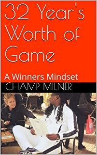 32 Year's Worth of Game: A Winners Mindset (Years Worth of Game Book 1) (English Edition)