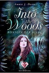 Into the Woods 1: Königin der Diebe: Märchenhafte Adaption von Robin Hood (Fantasy-Liebesroman) Kindle Ausgabe
