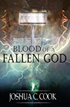 Blood of a Fallen God: Can one man resurrect a dead God? (Forgemaster Cycle Book 1)