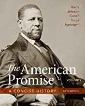 The American Promise: A Concise History: To 1877