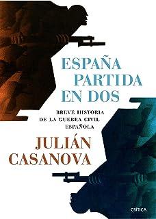 España partida en dos: Breve histtoria de la guerra civil española (Spanish Edition)