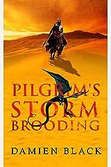 Pilgrim's Storm Brooding: A Dark Fantasy Epic (Broken Stone Chronicle Book 3) Kindle Edition
