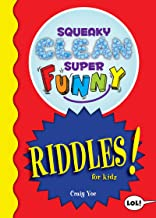 Squeaky Clean Super Funny Riddles for Kidz: (Things to Do at Home, Learn to Read, Jokes & Riddles for Kids) (English Edition)