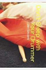 Don't Sleep With Your Drummer Kindle Edition