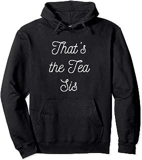 thats the tea sis hoodie