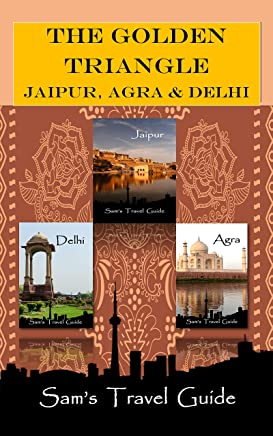 Golden Triangle: JAIPUR, AGRA & DELHI (English Edition)