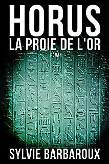 Horus La proie de l'or – Roman Égypte – Polar historique: livre..
