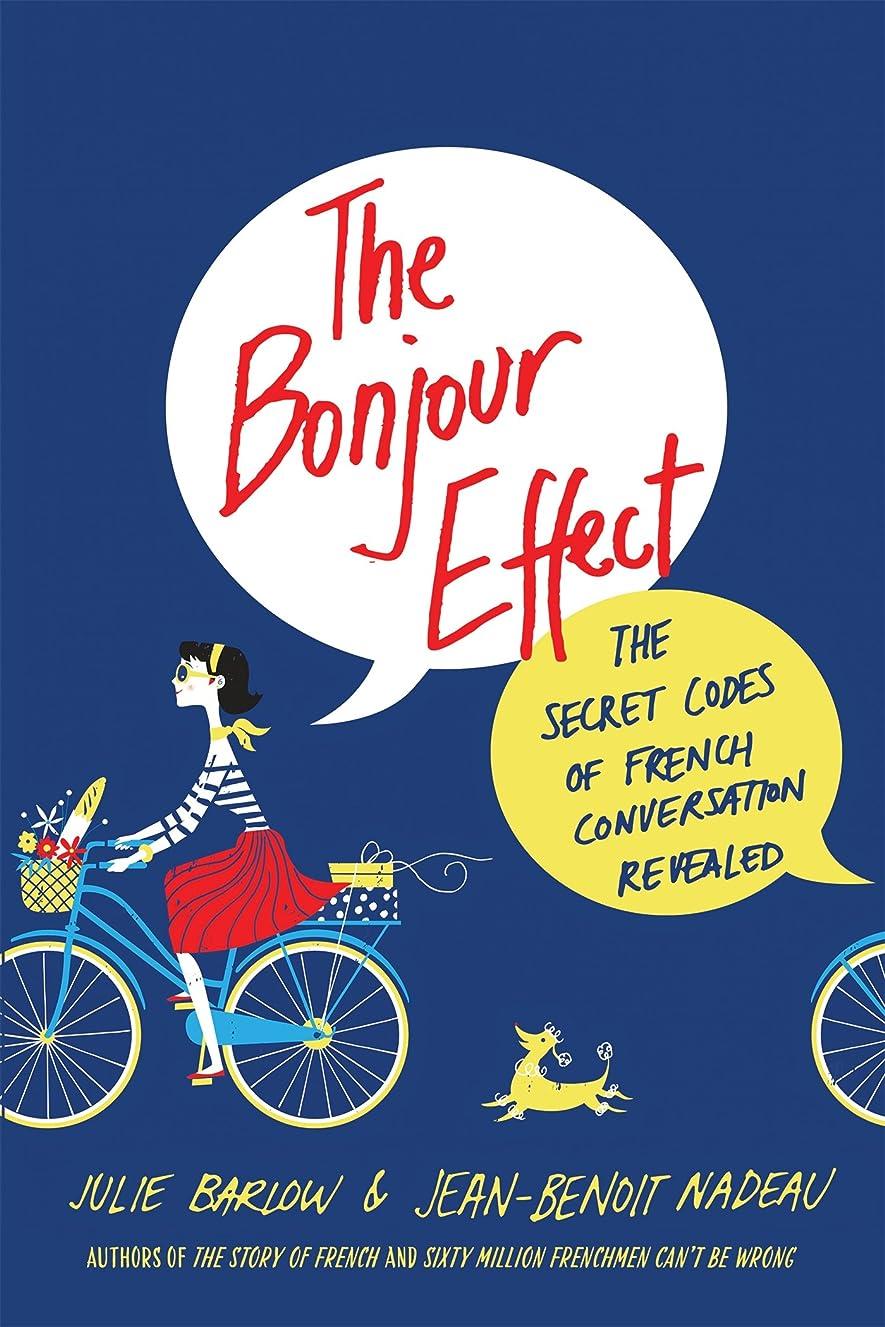 ニコチンショルダー車The Bonjour Effect: The Secret Codes of French Conversation Revealed