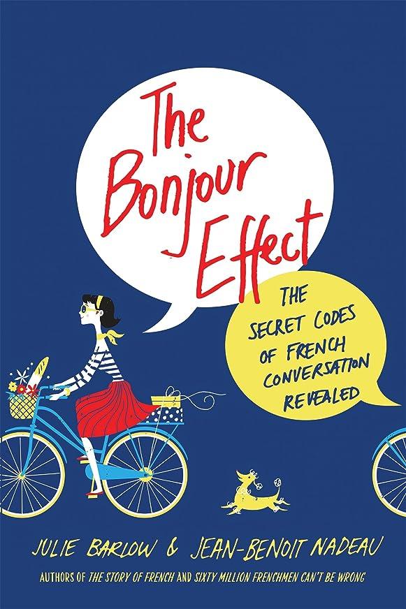 透けて見えるふくろう労苦The Bonjour Effect: The Secret Codes of French Conversation Revealed
