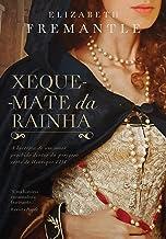 Xeque-mate da rainha: A história de um amor proibido dentro da perigosa corte de Henrique VIII (Portuguese Edition)