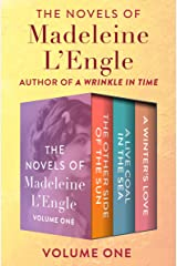 The Novels of Madeleine L'Engle Volume One: The Other Side of the Sun, A Live Coal in the Sea, and A Winter's Love Kindle Edition