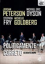 Politicamente Correto - Os debates Munk (Coleção Abertura Cultural) (Portuguese Edition)