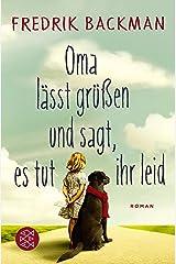 Oma lässt grüßen und sagt, es tut ihr leid: Roman (German Edition) Kindle Edition